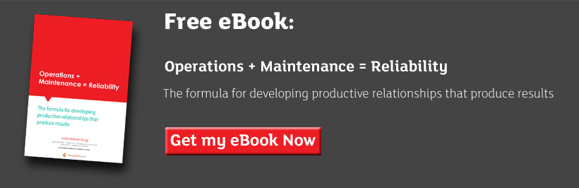 Free eBook: Operations Plus Maintenance Equals Reliability